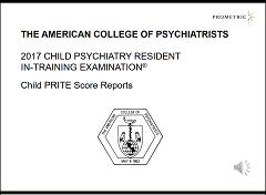 2017 Child Psychiatry Resident In-Training Examination - PRITE Score Reports