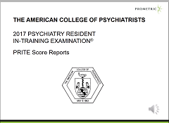 2017 Psychiatry Resident In-Training Examination - PRITE Score Reports